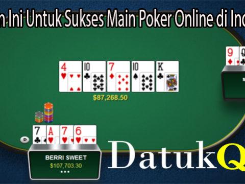 Lakukan Ini Untuk Sukses Main Poker Online di Indonesia